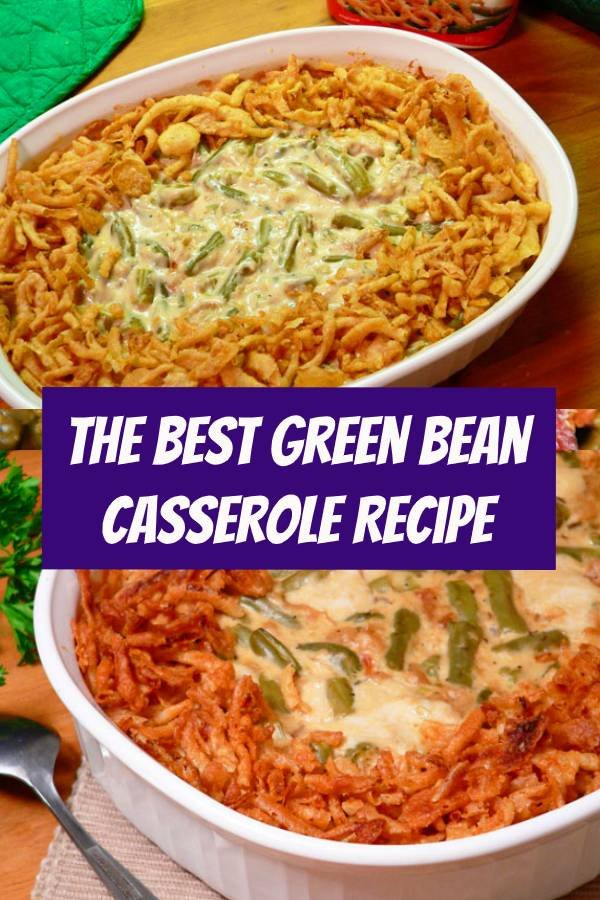 The Best Green Bean Casserole Recipe | This super quick and easy dish is a standard for Thanksgiving Dinner, but it's a perfect side dish for any meal, any time of the year. #sidedish #greenbeans #casserole #thanksgiving