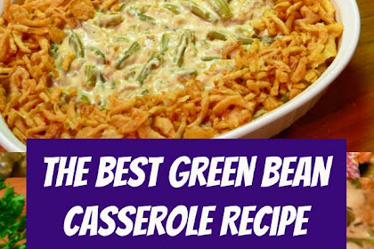 The Best Green Bean Casserole Recipe #sidedish #greenbeans #casserole #thanksgiving