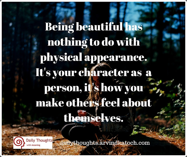 beautiful, nothing, physical, appearance, feel, character, Daily thought, Quote,
