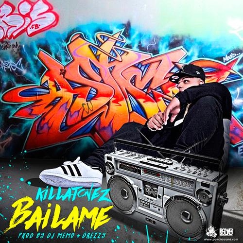 https://www.pow3rsound.com/2018/04/killatonez-bailame.html