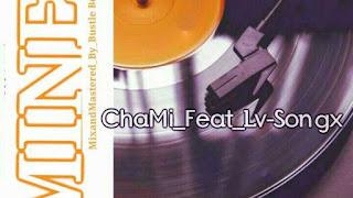 MUSIC: Chami Ft Lv Songz – Mine