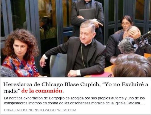 https://enraizadosencristo.wordpress.com/2016/04/12/heresiarca-de-chicago-blase-cupich-yo-no-excluire-a-nadie-de-comunion/