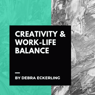 Creativity & Work-Life Balance