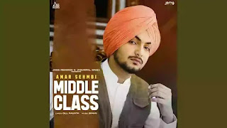 Checkout Amar Sehmbi new song Middle Class & its lyrics penned by Gill Raunta