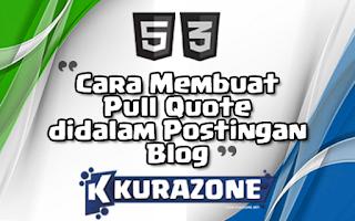 Cara Membuat Pull Quote didalam Postingan Blog