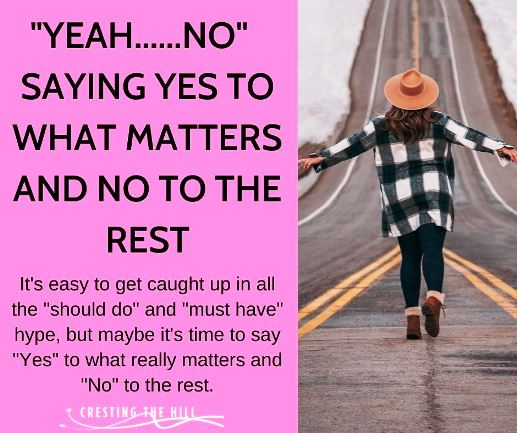 """It's easy to get caught up in all the """"should do"""" and """"must have"""" hype, but maybe it's time to say """"Yes"""" to what really matters and """"No"""" to the rest."""