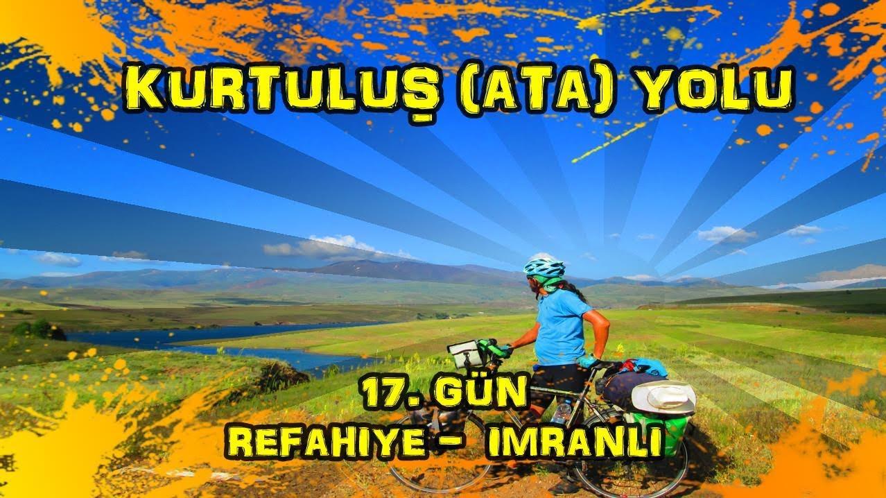 2019/06/28 Kurtuluş (Ata) yolu 17.gün Refahiye ~ Kızıldağ geçidi ~ İmranli