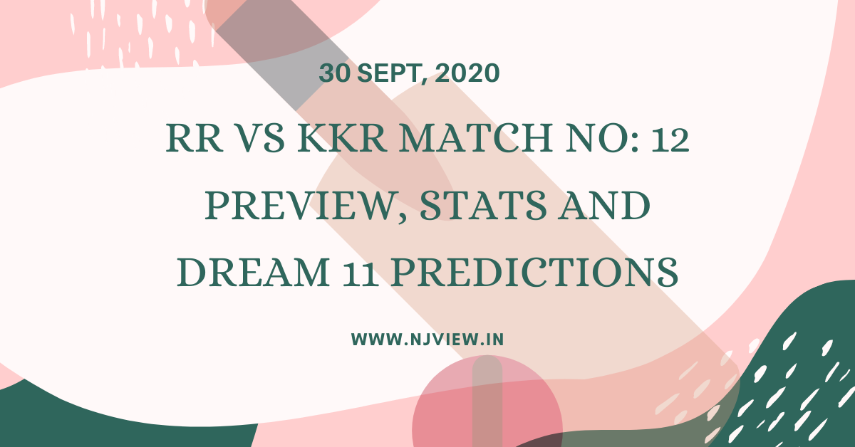 RR VS KKR MATCH NO: 12 PREVIEW, STATS AND DREAM 11 PREDICTIONS