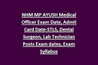 NHM MP AYUSH Medical Officer Exam Date, Admit Card Date-STLS, Dental Surgeon, Lab Technician Posts Exam dates, Exam Syllabus