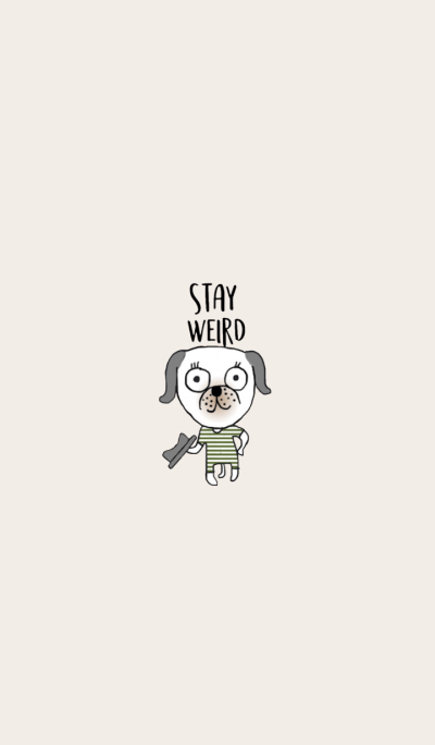 Happy dog, Stay weird by Kukoy