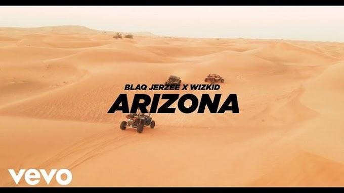 DOWNLOAD VIDEO: Blaq Jerzee Ft. Wizkid – Arizona