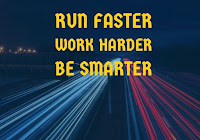 Run Faster, Work Harder, Be Smarter 1