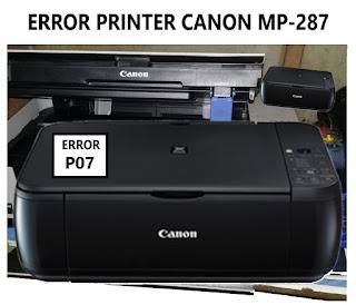 Cara Mengatasi Error P07 Canon MP-287/MP-258