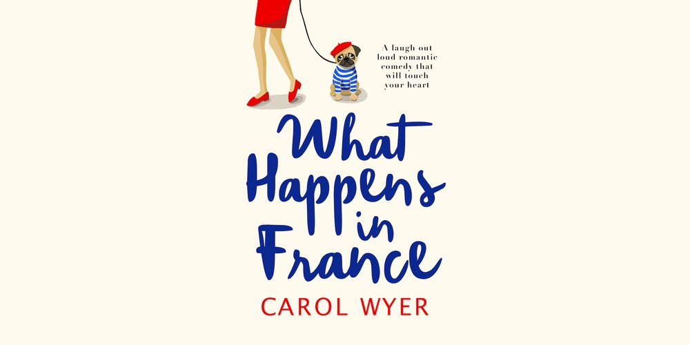 Blog Tour || What Happens In France by Carol Wyer - Book Review.* [AD | Gifted]