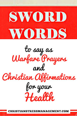 SWORD WORDS from the Bible to say as Warfare Prayers and Christian Affirmations for your Health