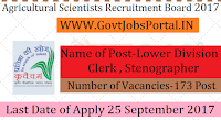 Agricultural Scientists Recruitment Board Recruitment 2017– 173 Lower Division Clerk (LDC) & Stenographer