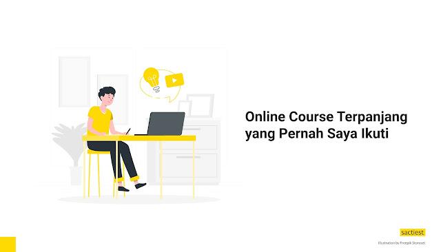 Online Course Terpanjang yang Pernah Saya Ikuti