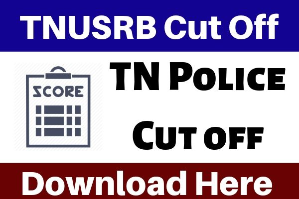 TNUSRB Cut Off 2019 - Check TN Police Cut off 2019 From Here