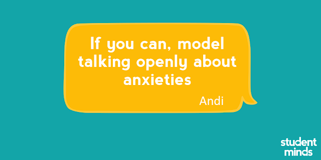 'If you can, model talking openly about anxieties' - Andi