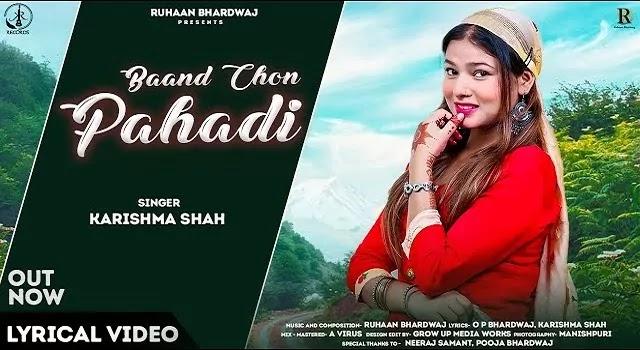 Baand Chon Pahadi Song Mp3 Download - Karishma Shah | Ruhaan Bhardwaj