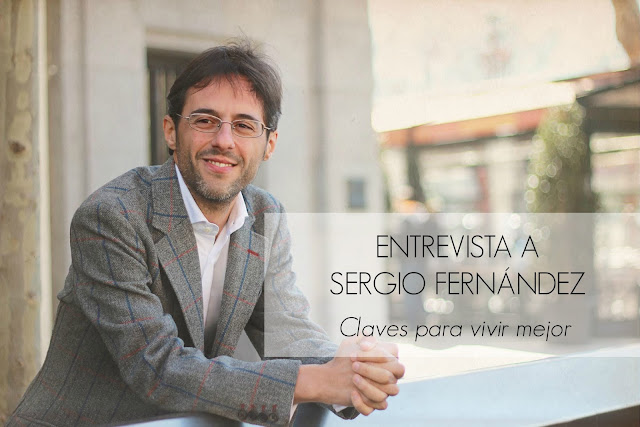 Entrevista a Sergio Fernández: Claves para vivir mejor