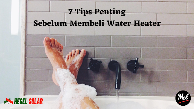 7 Tips Penting Sebelum Membeli Water Heater