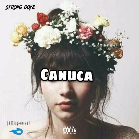 Strong Boyz - Canuca (ProdBoomBackMuzik) [Download] mp3