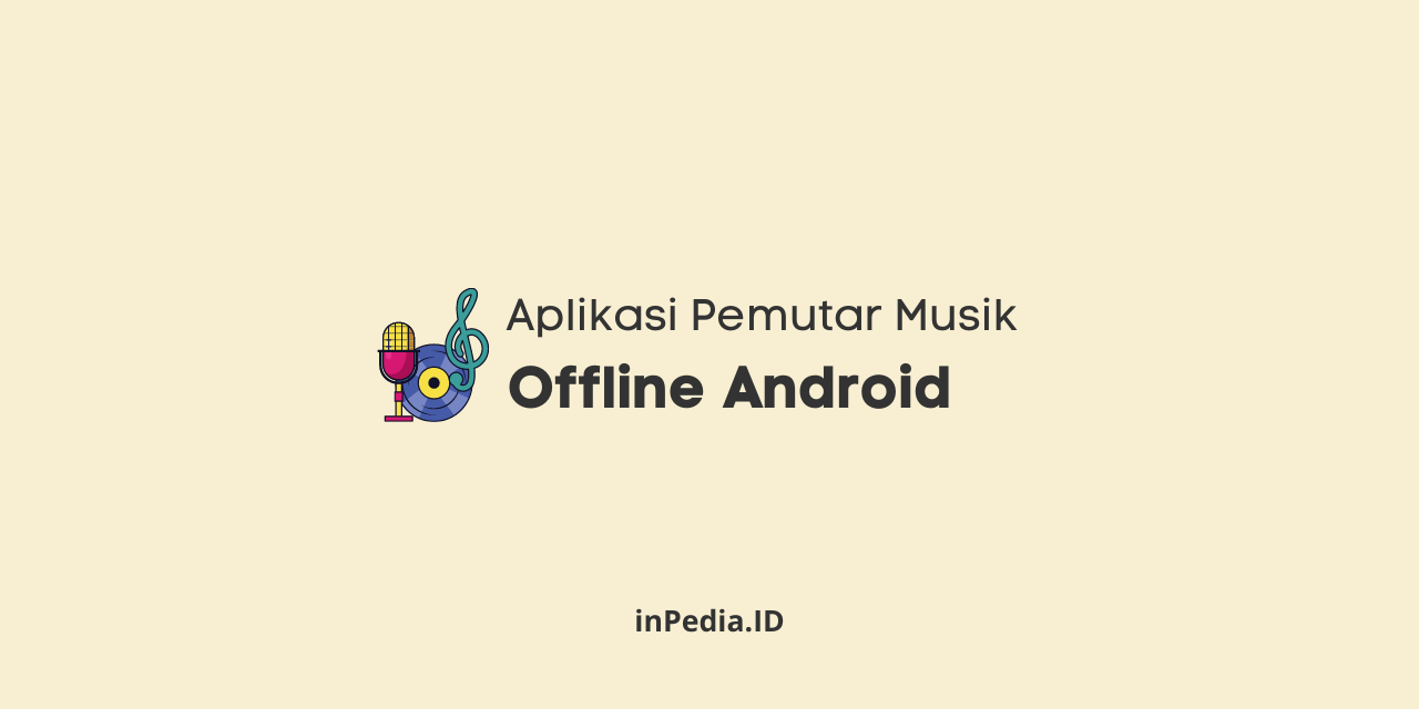 aplikasi pemutar musik offline android, aplikasi pemutar lagu android, aplikasi streaming musik android