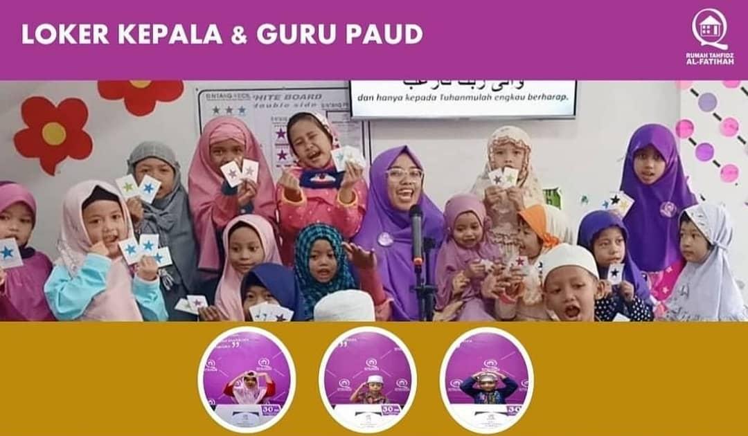 LOWONGAN PEKERJAAN SEBAGAI KEPALA PAUD & GURU PAUD Rumah Tahfidz Al-Fatihah merupakan pelopor satu kecamatan satu Rumah Tahfidz di Kota Semarang
