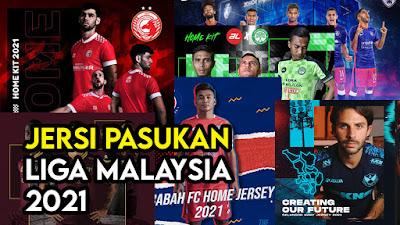 Senarai Jersi Pasukan Liga Malaysia 2021