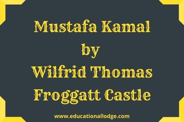 Mustafa Kamal by Wilfrid Thomas Froggatt Castle