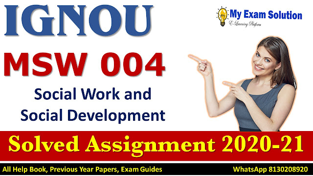 MSW 004 Solved Assignment 2020-21, IGNOU MSW Solved Assignment, 2020-21, MSW 004
