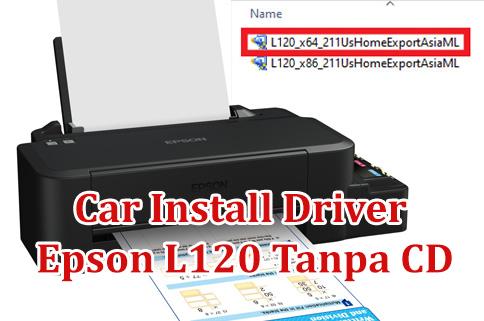 Download Driver Printer Epson L120 Dan Cara Install Pakiqin Com