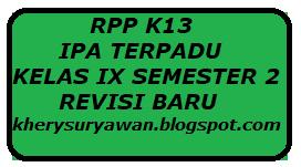 File Pendidikan RPP K13 IPA Terpadu Kelas ix Semester 2 Revisi Terbaru Tahun 2019