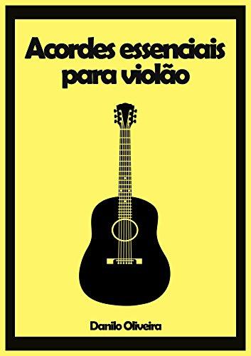 63 Acordes básicos para violão: 63 acordes fundamentais para quem toca violão
