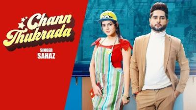 Chann Thukrada Lyrics - Sahaz