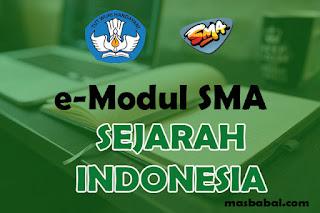 Download E-Modul Sejarah Indonesia SMA Tahun Ajaran 2021-2022. E-Modul Pembelajaran Sejarah Indonesia SMA Tahun Ajaran 2021-2022