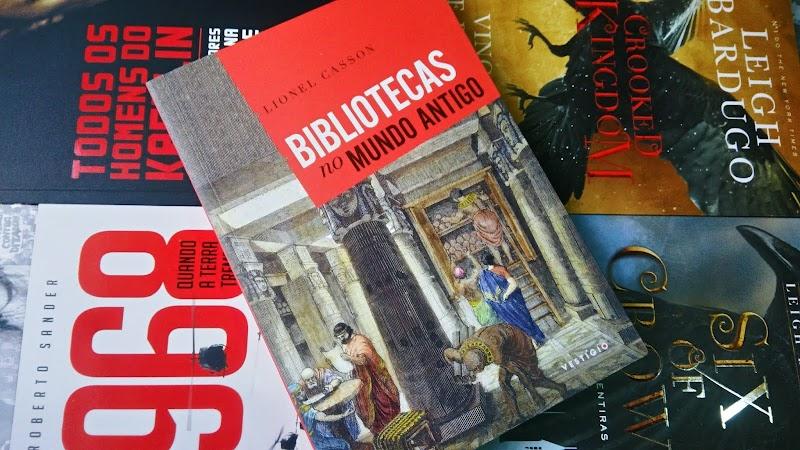 [RESENHA #509] BIBLIOTECAS NO MUNDO ANTIGO - LIONEL CASSON