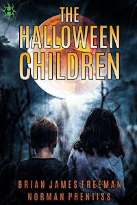 The Halloween Children by Brian James Freeman, Norman Prentiss