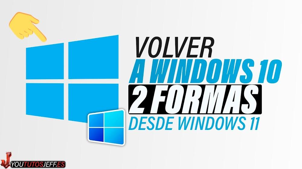 Volver a Windows 10 desde Windows 11