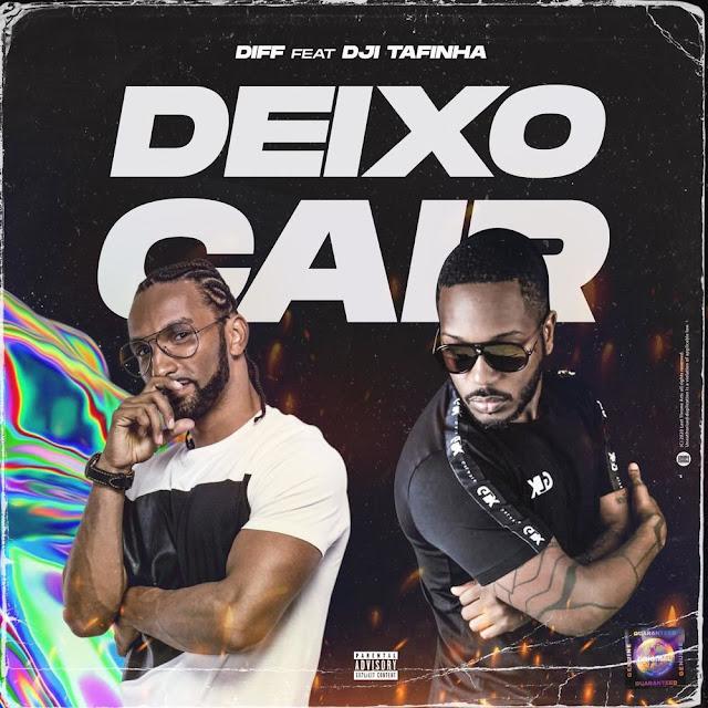 Diff feat. Dji Tafinha – Deixo Cair