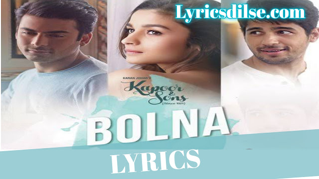 Bolna Lyrics – Kapoor And Sons  Arijit Singh  Asees Kaur