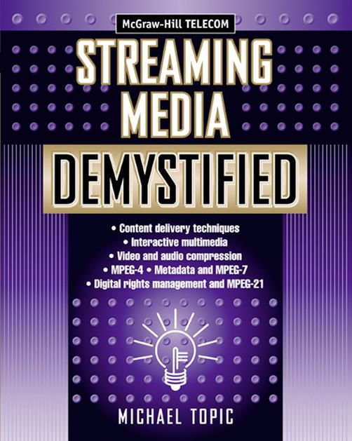 Streaming Media Demystified. McGraw-Hill