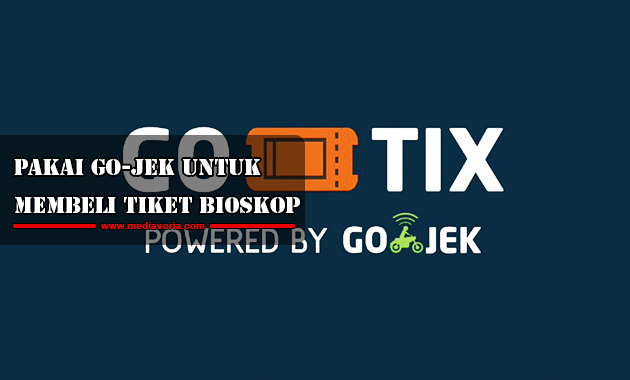 Pakai GO-Jek untuk Membeli Tiket Bioskop