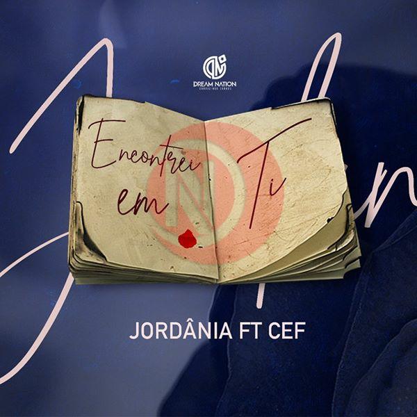 Jordânia ft Cef - Encontrei Em Ti |Download Mp3