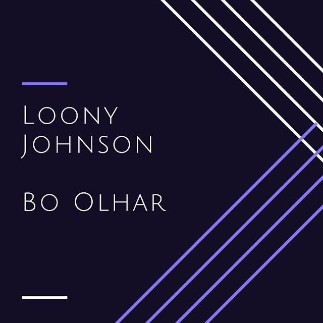 Loony Johnson - Bo Olhar (Kizomba) mp3 Download