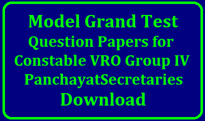 Model grand Test Papers for Constable VRO Group IV and Panchayat Secretaries/2018/09/constables-vro-panchayat-secretary-model-grand-test-question-papers-download.html