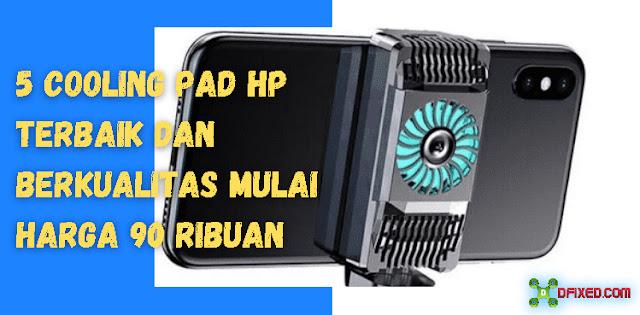 5 Cooling Pad HP Terbaik Dan Berkualitas Mulai Harga 90 Ribuan
