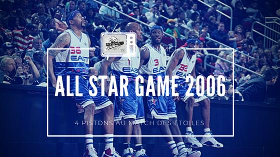 Pistons TV #1 : All Star Game 2006 | PistonsFR, actualité des Detroit Pistons en France