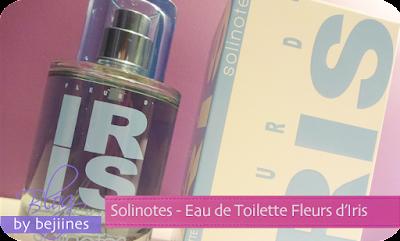 Parfums - Nouveautés Solinotes Iris et Figuier
